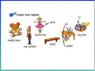 Учитель вводит слова teddy bear, toy soldier, ballerina, pink, shelf, toy bo