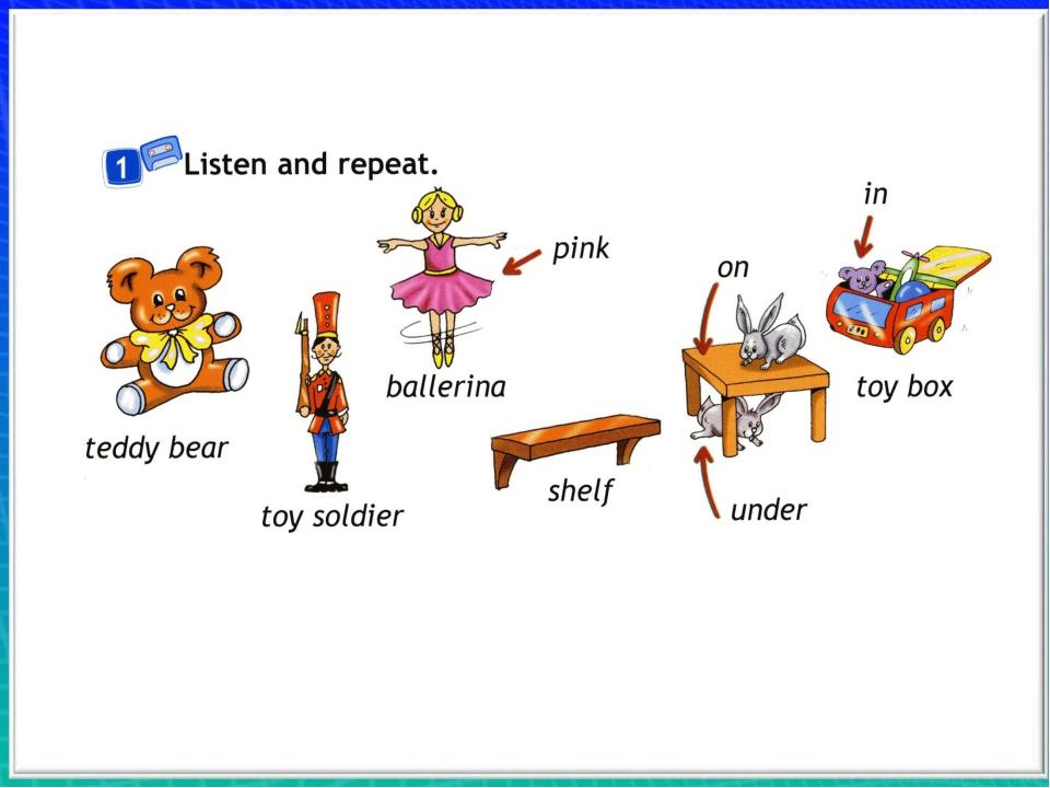 Учитель вводит слова teddy bear, toy soldier, ballerina, pink, shelf, toy bo...