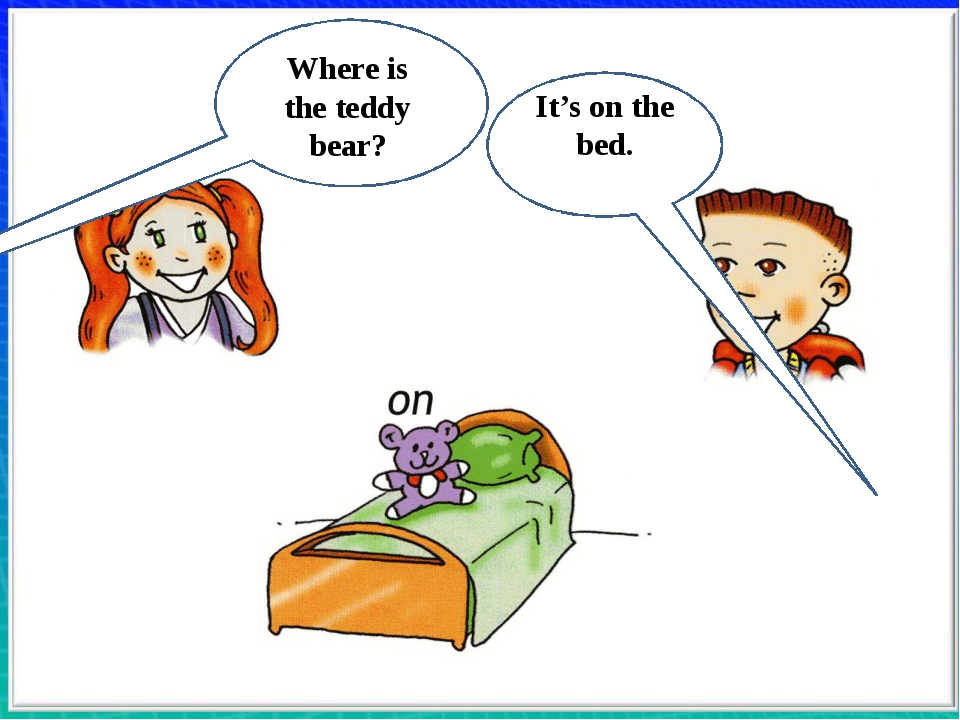 Where is the teddy bear? It's on the bed.