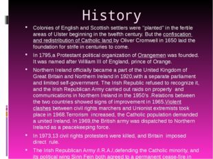 History Colonies of English and Scottish settlers were ''planted'' in the fer
