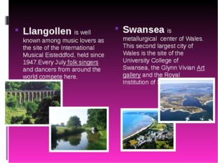 Llangollen is well known among music lovers as the site of the International