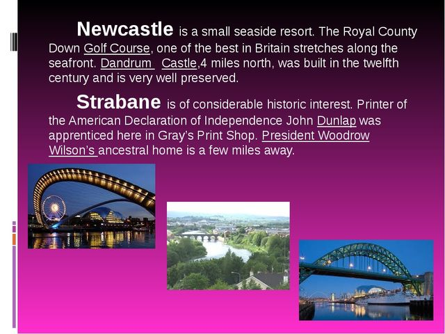 Newcastle is a small seaside resort. The Royal County Down Golf Course, one...