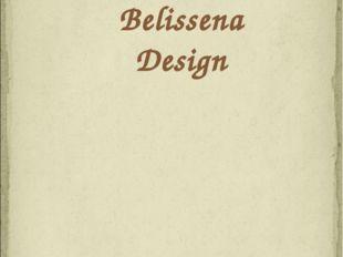 Belissena Design ДИЗАЙН-СТУДИЯ «БЕЛИССЕНА» +7 (916) 585 82 12 (Москва) +375 (