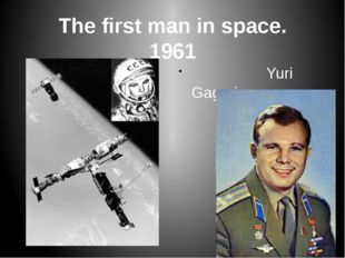 The first man in space. 1961 Yuri Gagarin