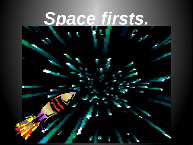 Space firsts.