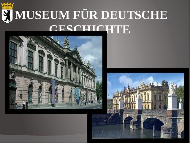 MUSEUM FÜR DEUTSCHE GESCHICHTE