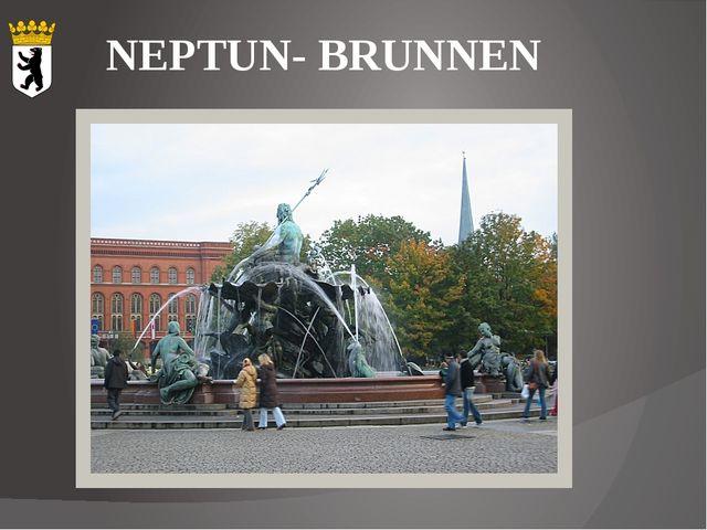 NEPTUN- BRUNNEN