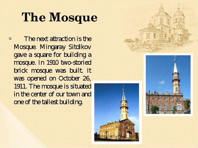 The next attraction is the Mosque. Mingaray Sitdikov gave a square for build...
