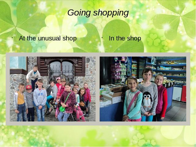 Going shopping At the unusual shop In the shop