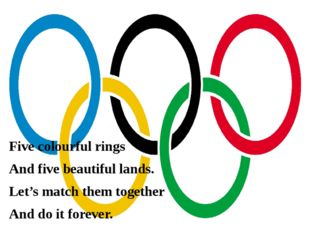 Five colourful rings And five beautiful lands. Let's match them together And