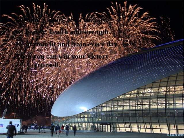 Olympic Games are a holiday. Of beauty, health and strength Keep your fit and...