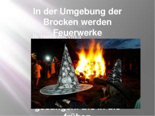 In der Umgebung der Brocken werden Feuerwerke abgebrannt, Feuer und Fackeln a