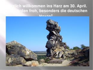 Herzlich willkommen ins Harz am 30. April. Alle werden froh, besonders die de