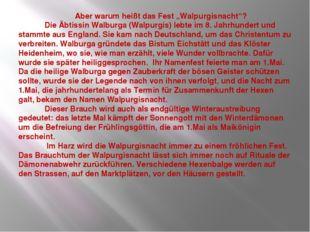 """Aber warum heißt das Fest """"Walpurgisnacht""""? Die Äbtissin Walburga (Walpurgis"""