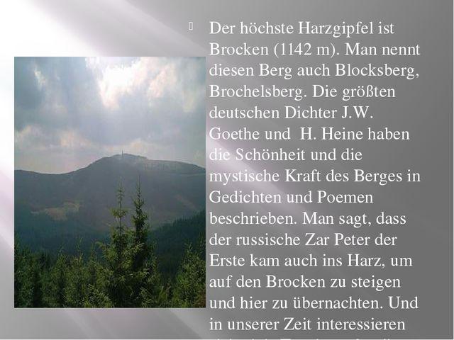 Der höchste Harzgipfel ist Brocken (1142 m). Man nennt diesen Berg auch Bloc...