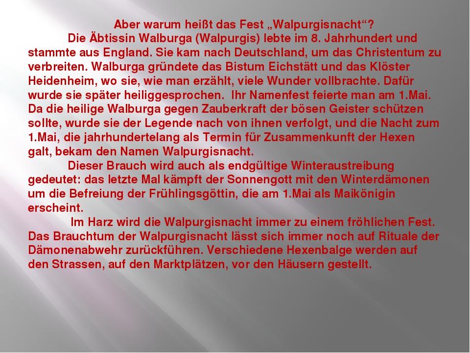 """Aber warum heißt das Fest """"Walpurgisnacht""""? Die Äbtissin Walburga (Walpurgis..."""