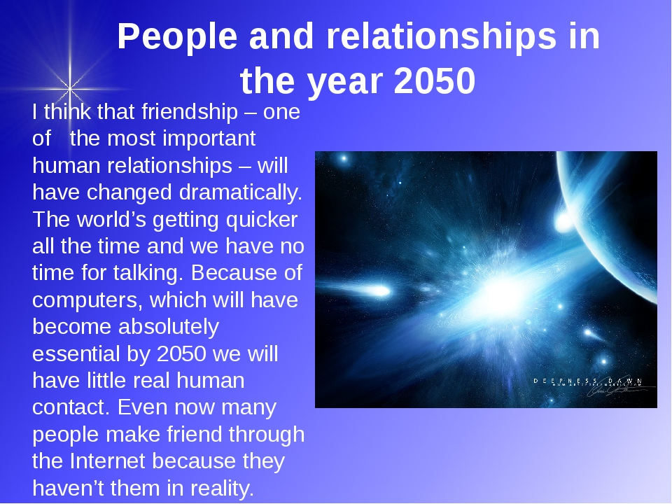 People and relationships in the year 2050 I think that friendship – one of th...