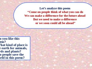 """Let's analyze this poem """"Come on people think of what you can do We can make"""