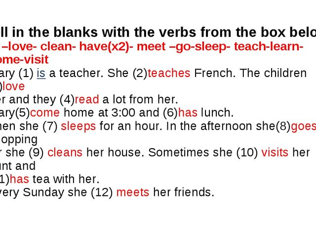 Fill in the blanks with the verbs from the box below: is –love- clean- have(x...
