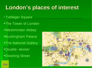 London's places of interest Trafalgar Square The Tower of London Westminster