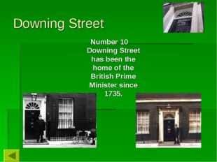 Downing Street Number 10 Downing Street has been the home of the British Prim