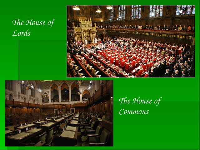 The House of Lords The House of Commons