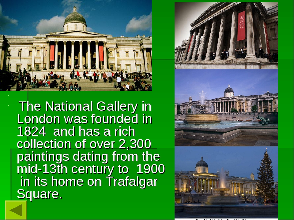 The National Gallery in London was founded in 1824 and has a rich collecti...