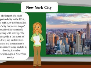 The largest and most populated city in the USA, New York City is often called