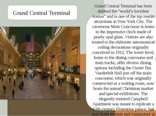 "Grand Central Terminal has been dubbed the ""world's loveliest station"" and is"