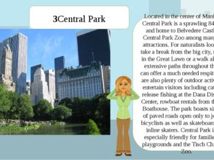 Located in the center of Manhattan, Central Park is a sprawling 840 acres and