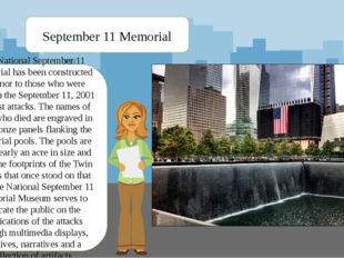 The National September 11 Memorial has been constructed in honor to those who