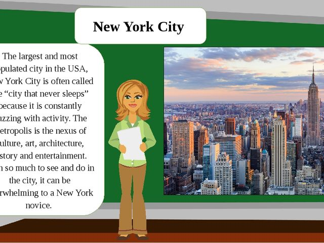 The largest and most populated city in the USA, New York City is often called...