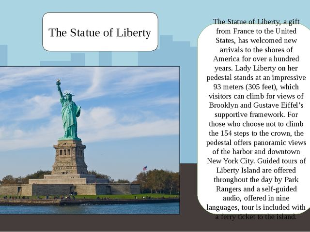 The Statue of Liberty The Statue of Liberty, a gift from France to the United...