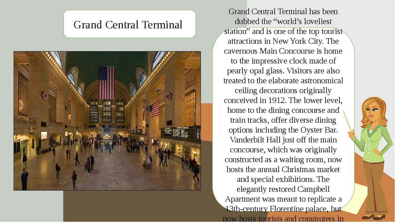 "Grand Central Terminal has been dubbed the ""world's loveliest station"" and is..."