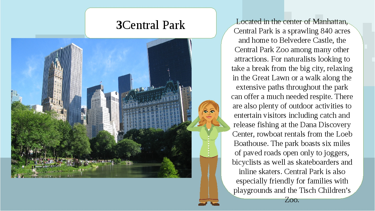 Located in the center of Manhattan, Central Park is a sprawling 840 acres and...