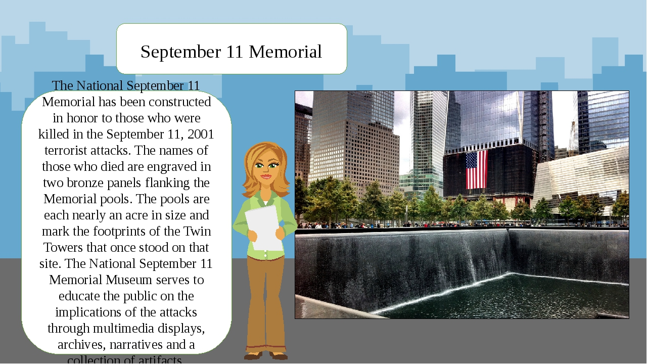 The National September 11 Memorial has been constructed in honor to those who...