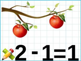 2 1 - = 1