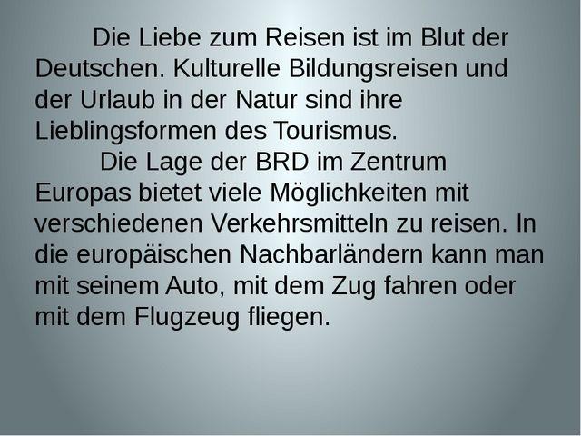 Die Liebe zum Reisen ist im Blut der Deutschen. Kulturelle Bildungsreisen un...