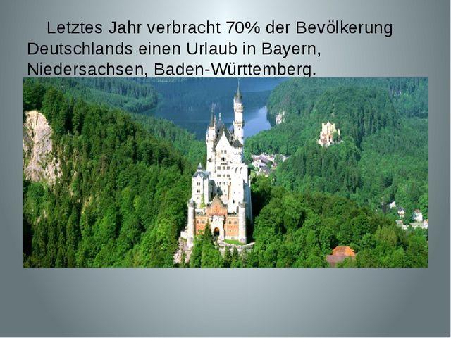 Letztes Jahr verbracht 70% der Bevölkerung Deutschlands einen Urlaub in Baye...