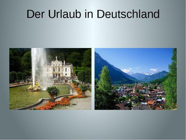 Der Urlaub in Deutschland