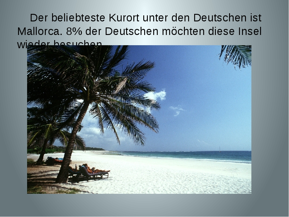 Der beliebteste Kurort unter den Deutschen ist Mallorca. 8% der Deutschen mö...