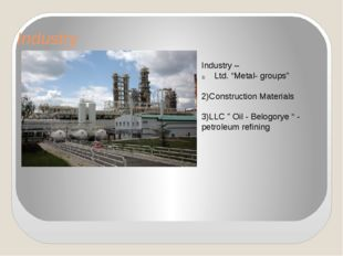 "Industry Industry – Ltd. ""Metal- groups"" 2)Construction Materials 3)LLC "" Oi"