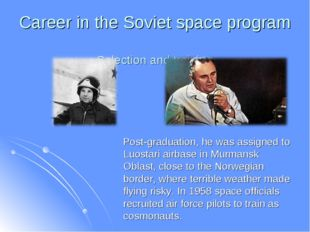 Career in the Soviet space program Selection and training Post-graduation, he