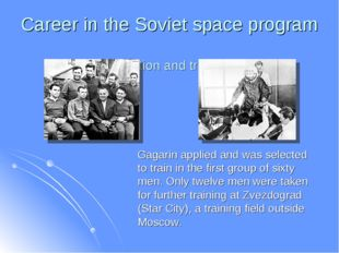 Career in the Soviet space program Selection and training Gagarin applied and