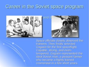 Career in the Soviet space program Selection and training Space officials clo
