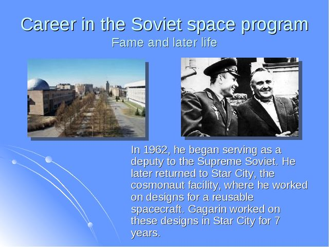 Career in the Soviet space program Fame and later life In 1962, he began serv...