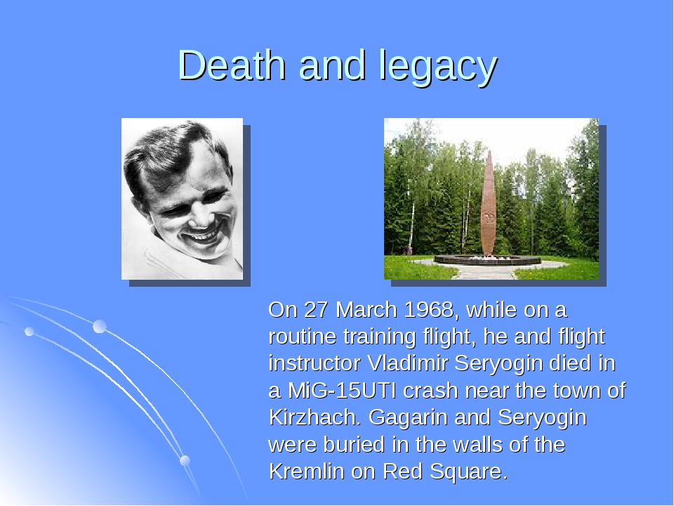 Death and legacy On 27 March 1968, while on a routine training flight, he and...