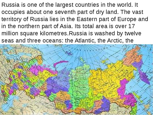 Russia is one of the largest countries in the world. It occupies about one s...