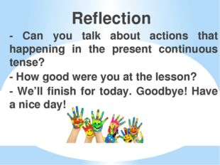 Reflection - Can you talk about actions that happening in the present continu