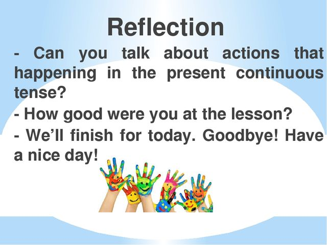 Reflection - Can you talk about actions that happening in the present continu...